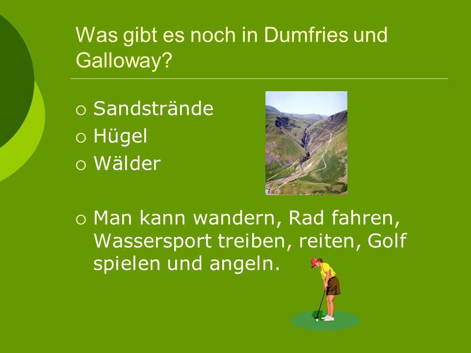 Deine Stadt in Dumfries und Galloway 1.Wie heißt deine Stadt.