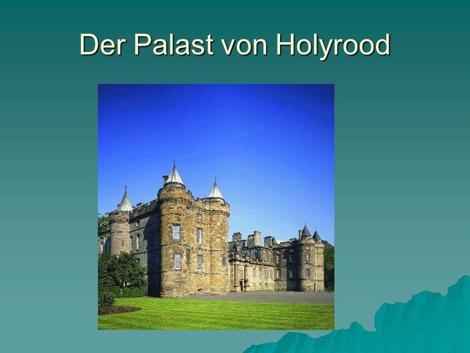 Der Palast von Holyrood