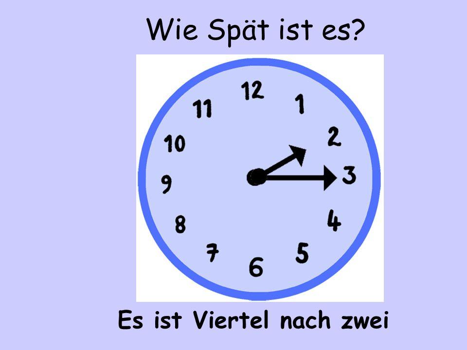 Es ist Viertel nach fünf Wie Spät ist es?