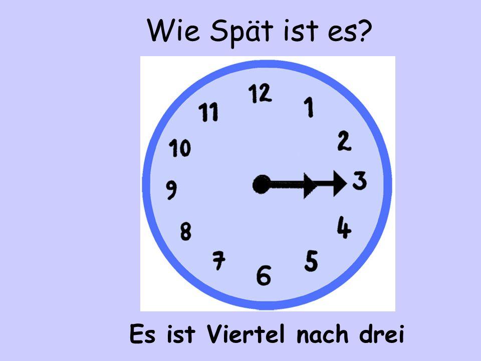 Es ist Viertel nach drei Wie Spät ist es?