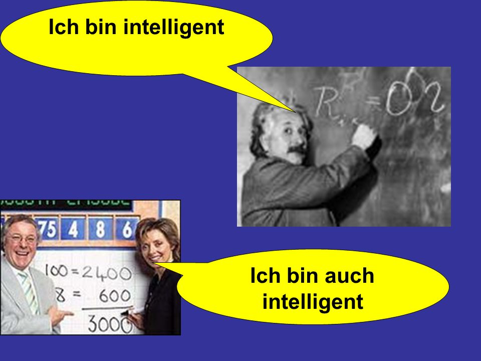 Ich bin intelligent Ich bin auch intelligent