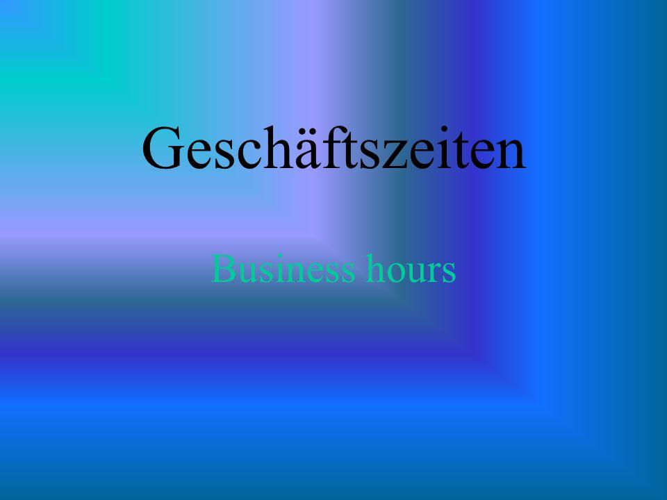 Geschäftszeiten Business hours