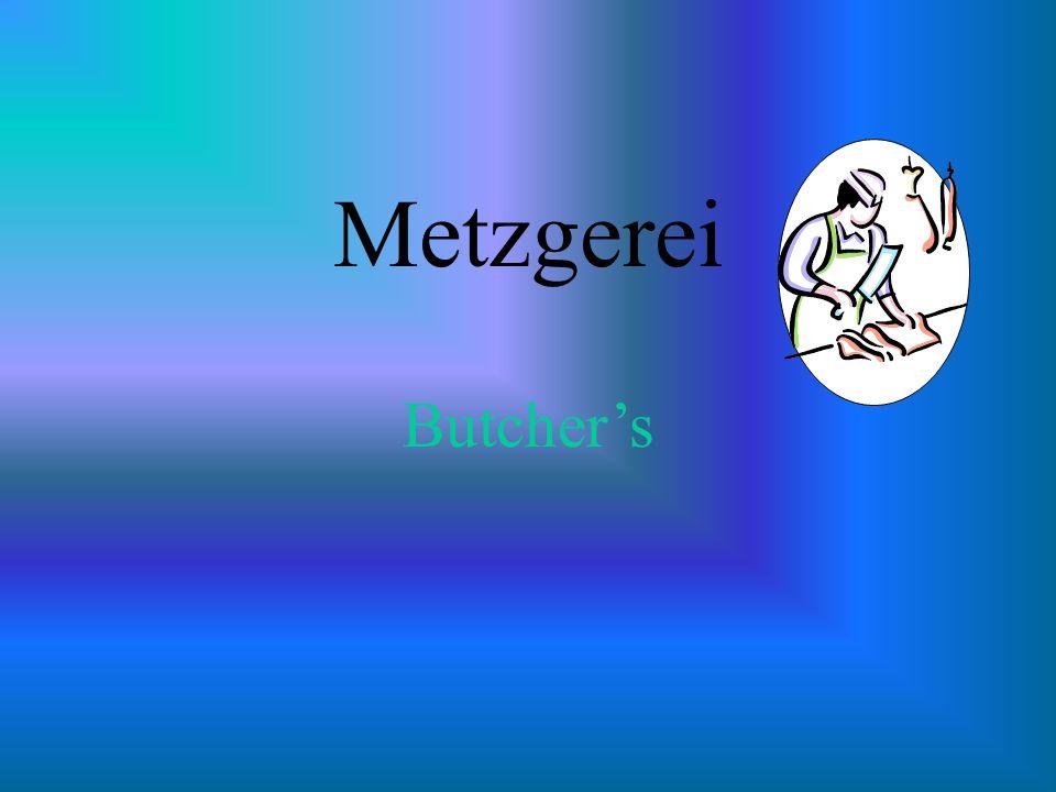 Metzgerei Butchers