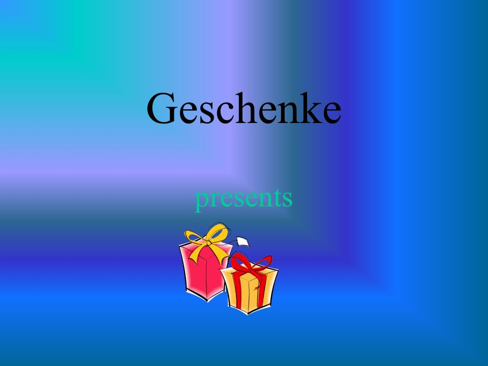 Geschenke presents