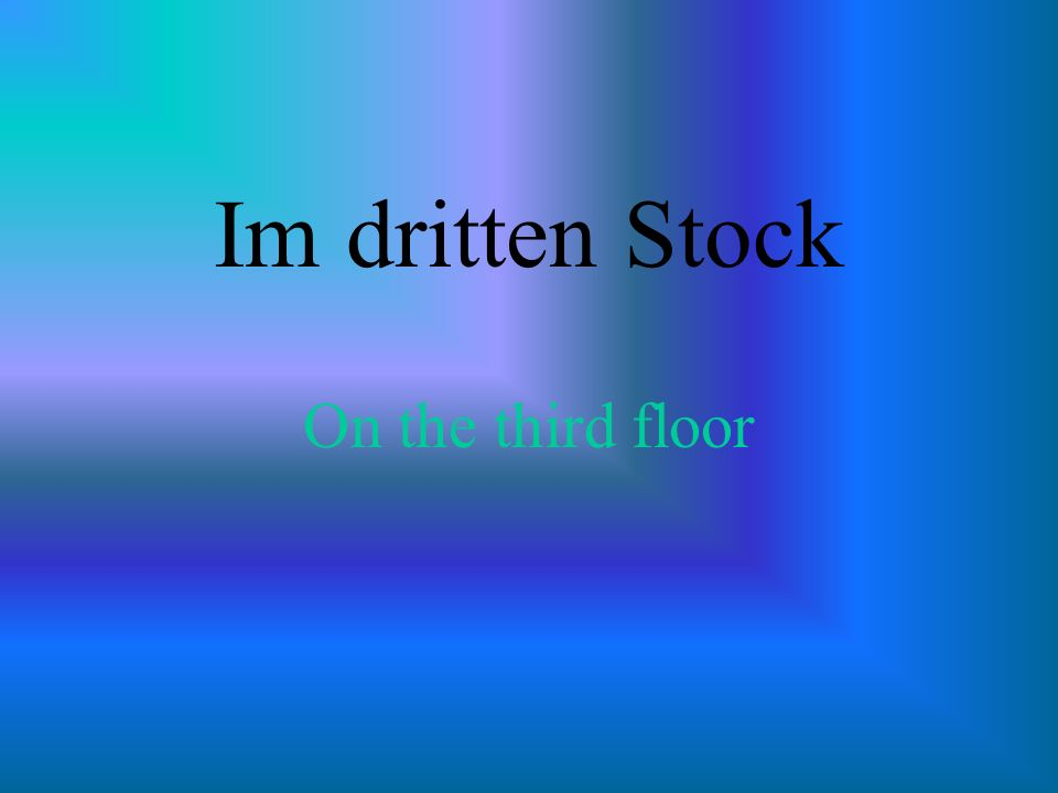 Im dritten Stock On the third floor
