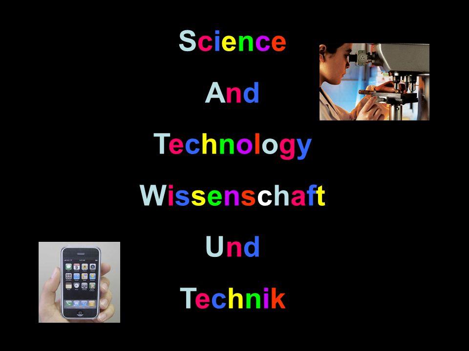 ScienceAndTechnologyWissenschaftUndTechnikScienceAndTechnologyWissenschaftUndTechnik