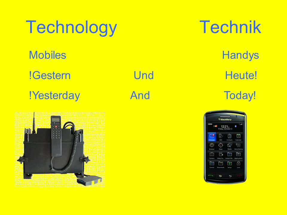 Technology Technik Mobiles Handys !Gestern Und Heute! !Yesterday And Today!