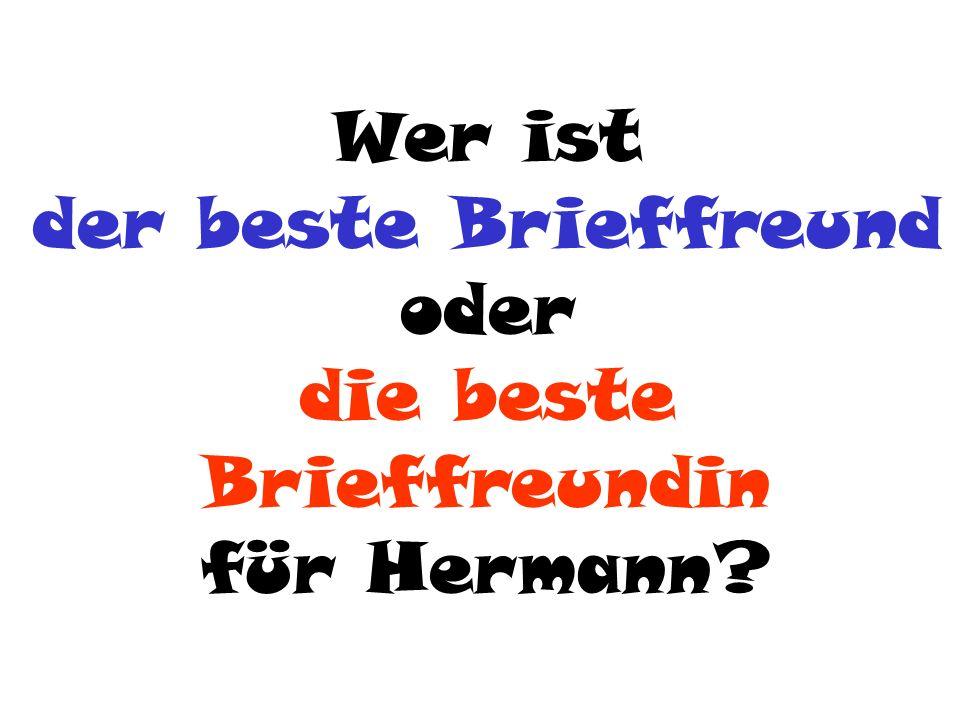 Wer ist der beste Brieffreund oder die beste Brieffreundin für Hermann?