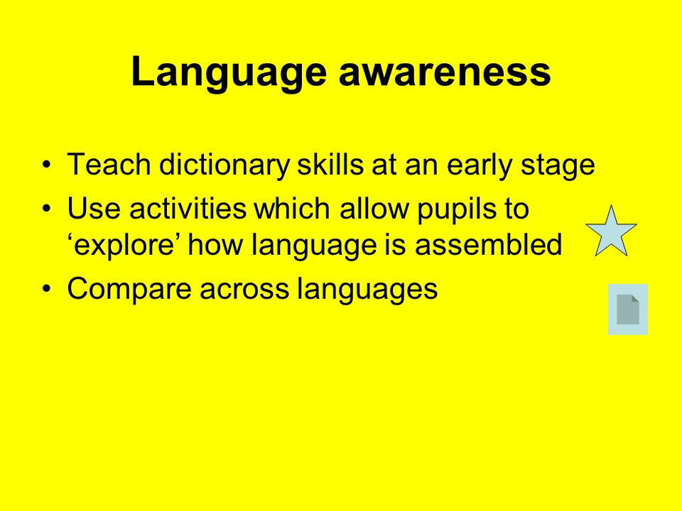 language awarenes Data presented may concern insights from eg linguistic analysis, analysis of perceptions of language, or research presenting experiences with language awareness approaches in different contexts they may be relevant to a specific (professional) community, eg teachers, doctors or journalists, or could apply to society in general.