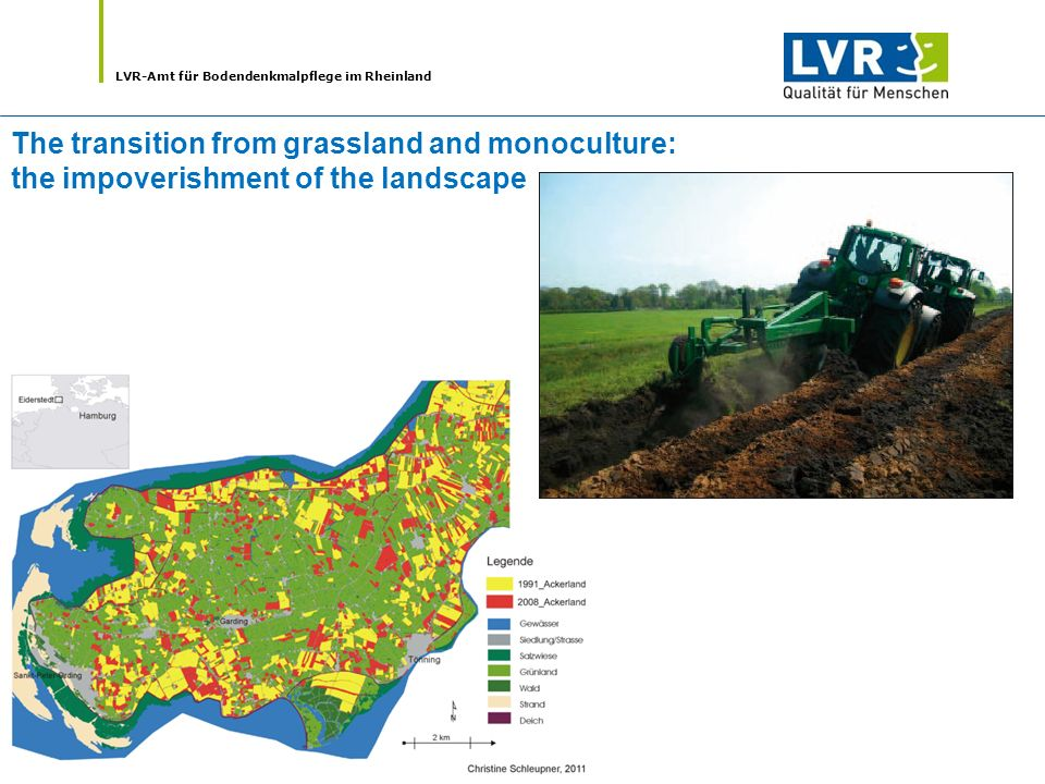LVR-Amt für Bodendenkmalpflege im Rheinland The transition from grassland and monoculture: the impoverishment of the landscape