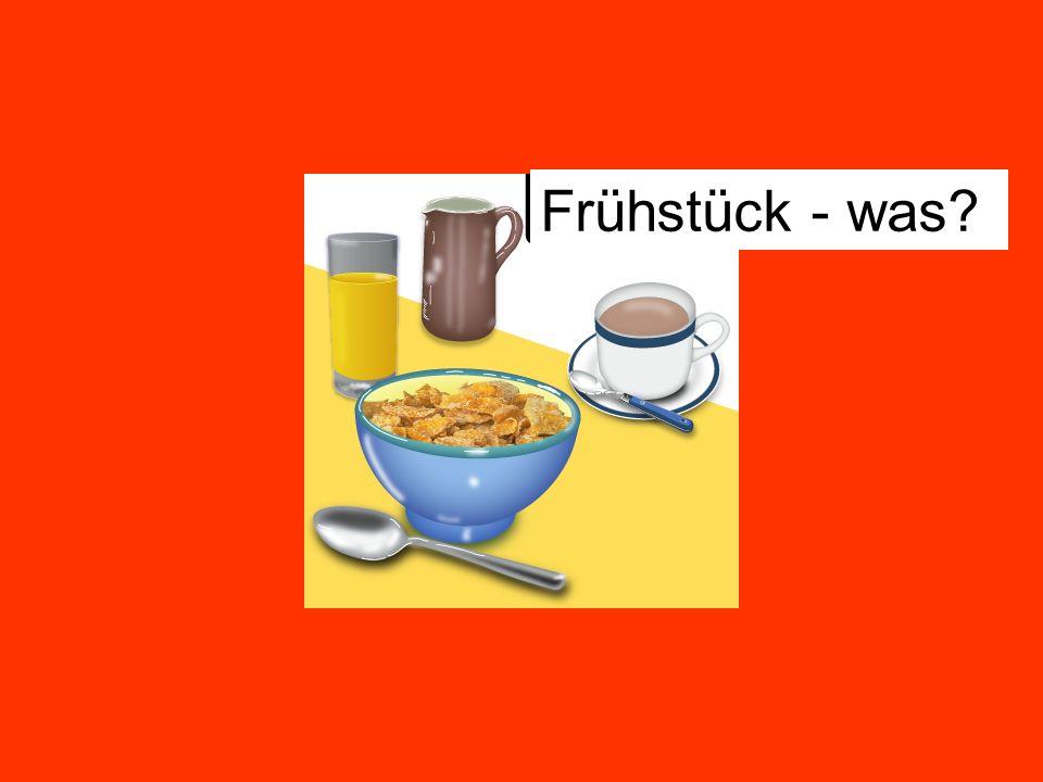 Frühstück - was?