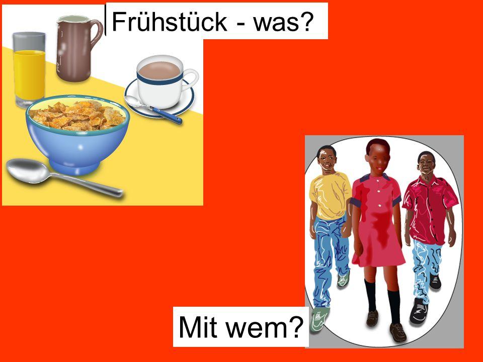 Mit wem? Frühstück - was?
