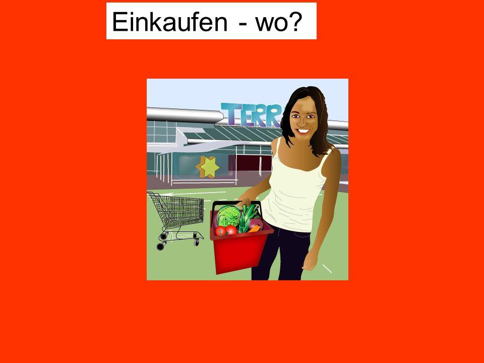 Einkaufen - wo?