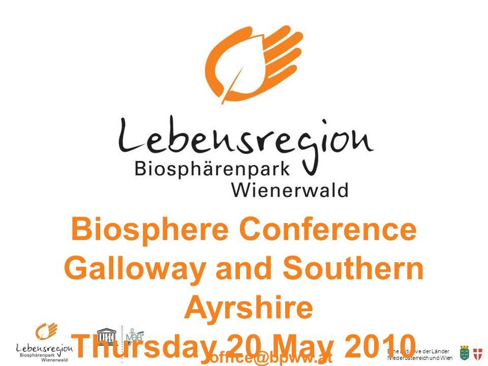 Eine Initiative der Länder Niederösterreich und Wien office@bpww.at www.bpww.at Biosphere Conference Galloway and Southern Ayrshire Thursday 20 May 20