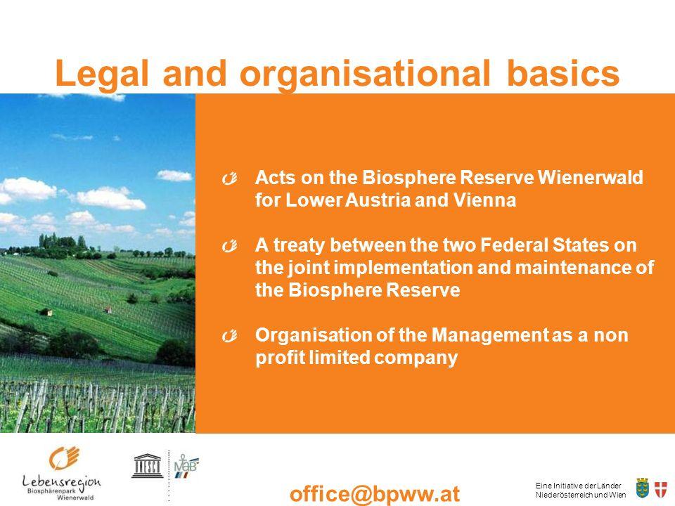Eine Initiative der Länder Niederösterreich und Wien office@bpww.at www.bpww.at © MA49© Kovacs Legal and organisational basics Acts on the Biosphere R