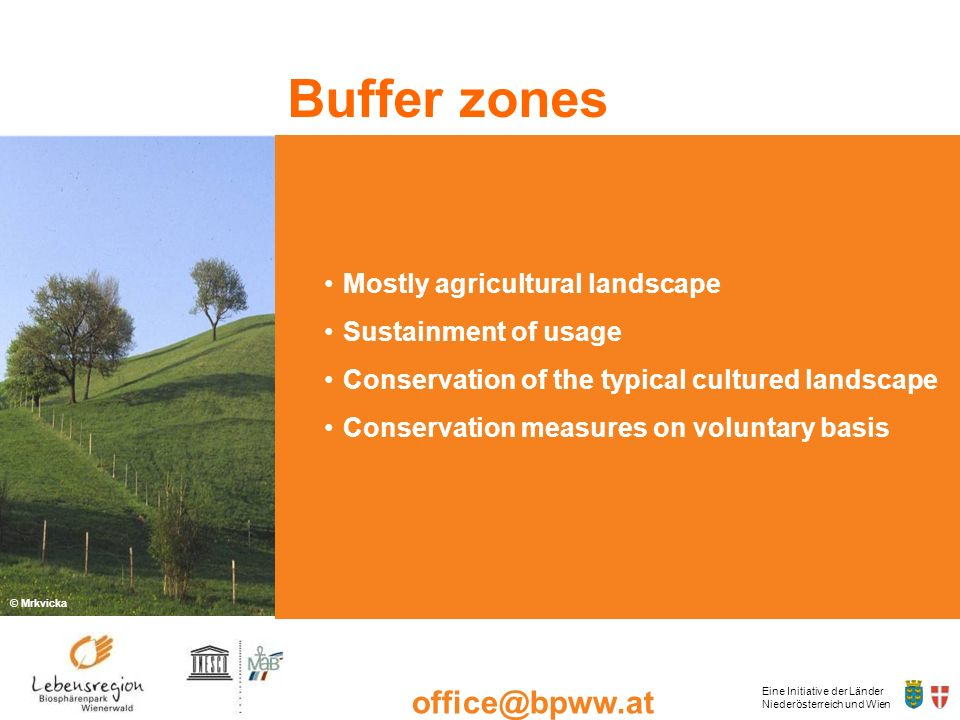 Eine Initiative der Länder Niederösterreich und Wien office@bpww.at www.bpww.at Buffer zones © Mrkvicka Mostly agricultural landscape Sustainment of u