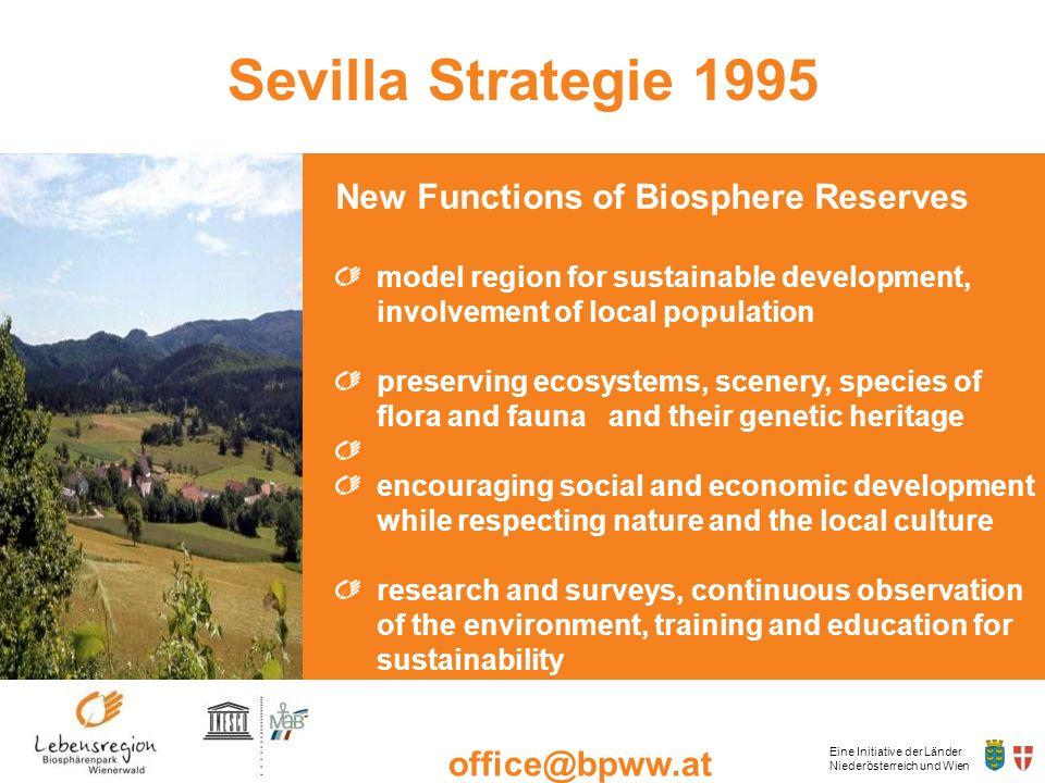 Eine Initiative der Länder Niederösterreich und Wien office@bpww.at www.bpww.at Sevilla Strategie 1995 New Functions of Biosphere Reserves model regio