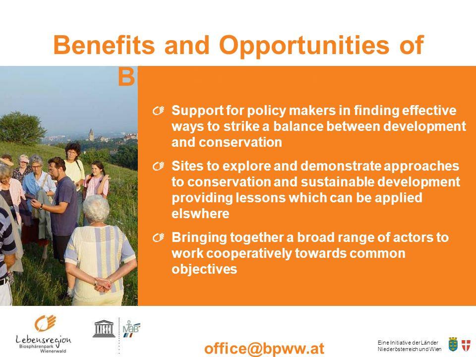 Eine Initiative der Länder Niederösterreich und Wien office@bpww.at www.bpww.at Benefits and Opportunities of Biosphere Reserves Support for policy ma