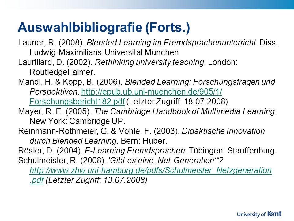 Auswahlbibliografie (Forts.) Launer, R.(2008). Blended Learning im Fremdsprachenunterricht.