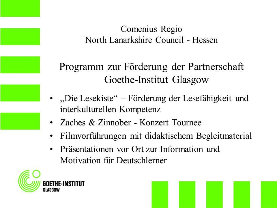 Comenius Regio North Lanarkshire Council - Hessen Programm zur Förderung der Partnerschaft Goethe-Institut Glasgow Die Lesekiste – Förderung der Lesef