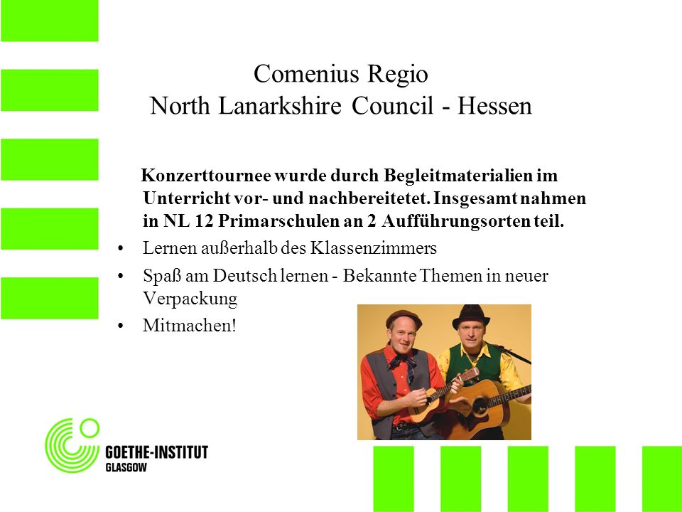 Comenius Regio North Lanarkshire Council - Hessen Konzerttournee wurde durch Begleitmaterialien im Unterricht vor- und nachbereitetet.
