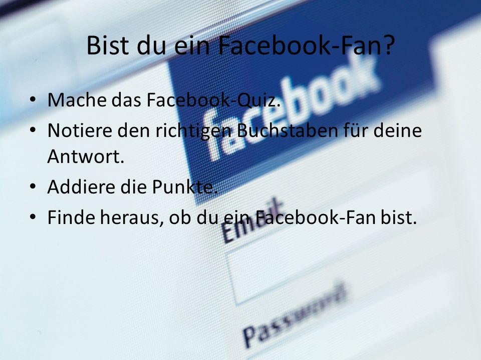 Mache das Facebook-Quiz. Notiere den richtigen Buchstaben für deine Antwort.