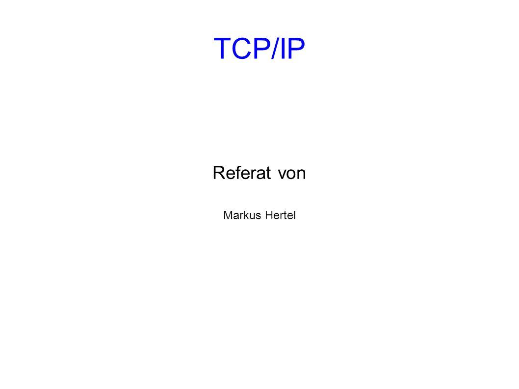 TCP/IP Referat von Markus Hertel