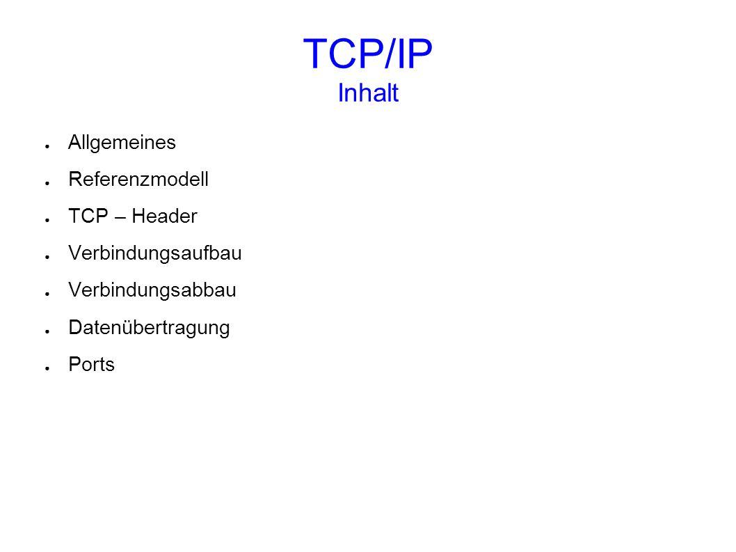 TCP/IP Allgemeines TCP/IP – Protokollfamilie umfasst etwa 500 Protokolle 1970 von der DARPA (Defense Advanced Research Projects Agency) entwickelt 1981 standardisiert – RFC 793 Regelt die Verbindung zwischen Computern in einem Netzwerk TCP ist Bestandteil aller modernen Betriebssysteme z.B.: (Windows – wsock32.dllLinux – Kernel) Verbindungsorientertes Protokoll -Verbindungsaufbau -Datenaustausch -Verbindungsabbau