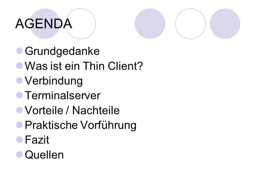 AGENDA Grundgedanke Was ist ein Thin Client.