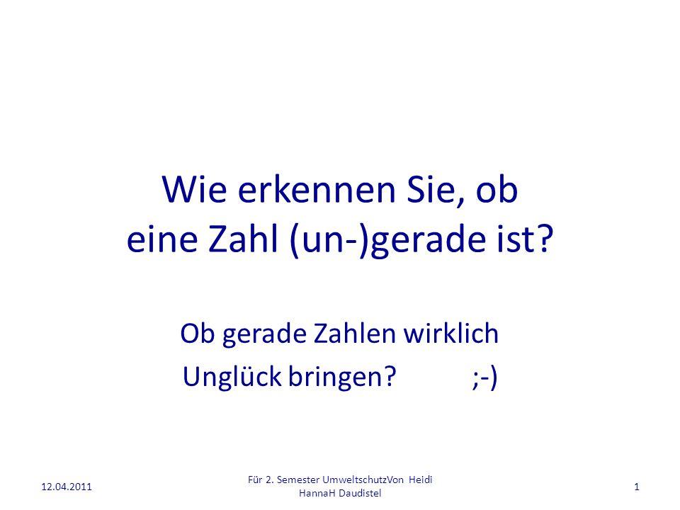 12.04.2011 Für 2.Semester UmweltschutzVon Heidi HannaH Daudistel 2 START Zahl n .