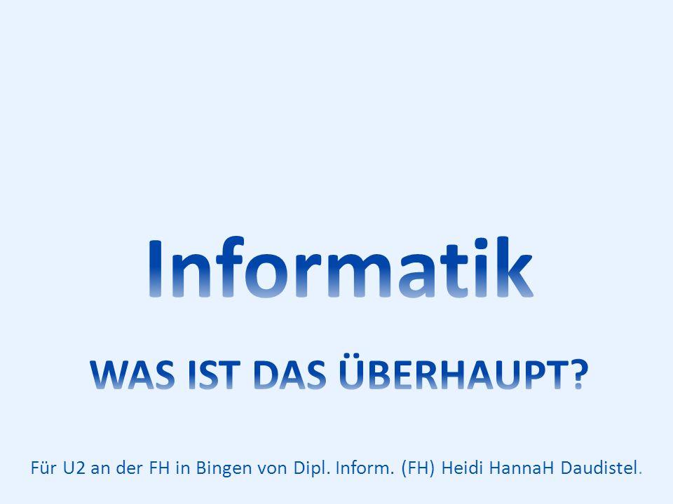Für U2 an der FH in Bingen von Dipl. Inform. (FH) Heidi HannaH Daudistel.