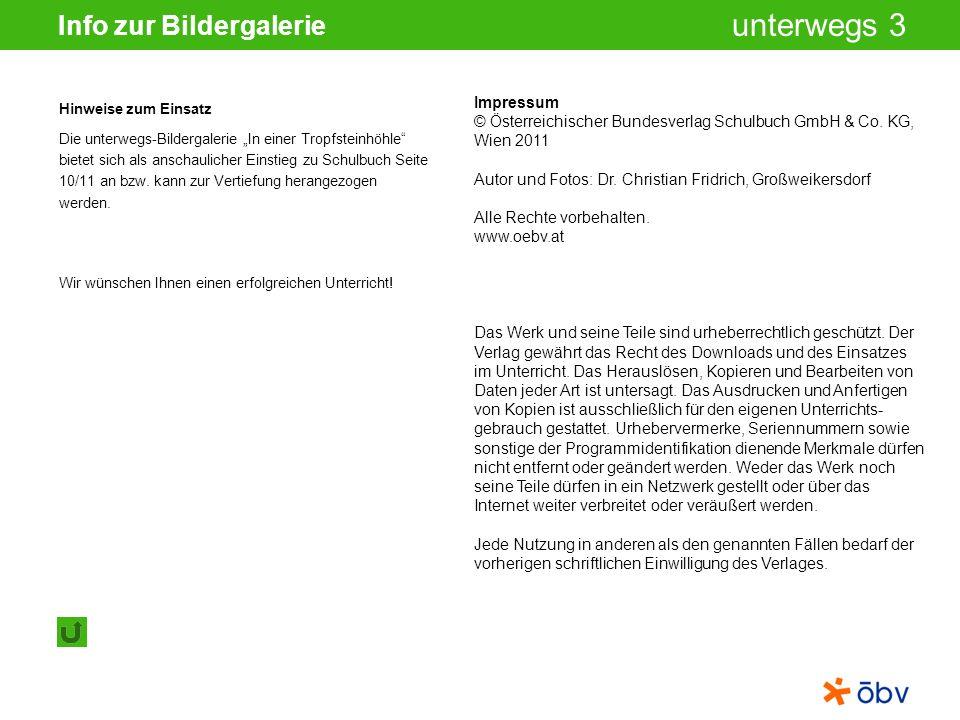 © Österreichischer Bundesverlag Schulbuch GmbH & Co KG, Wien 2011 | www.oebv.at unterwegs 3 Info zur Bildergalerie Impressum © Österreichischer Bundes