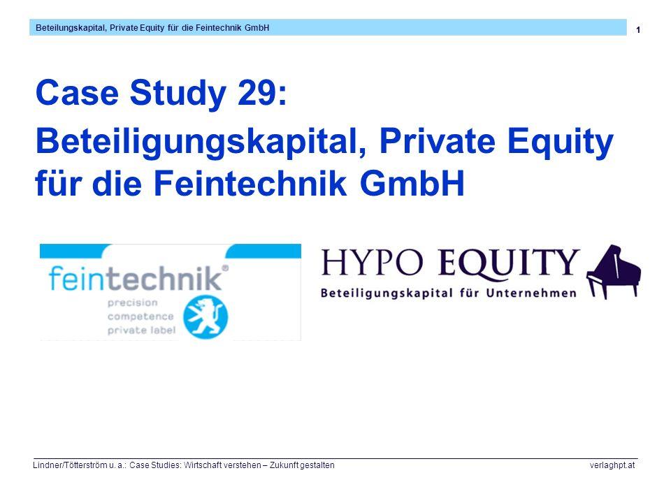 1 Beteilungskapital, Private Equity für die Feintechnik GmbH Lindner/Tötterström u. a.: Case Studies: Wirtschaft verstehen – Zukunft gestalten verlagh