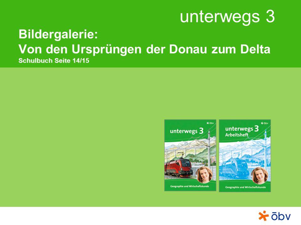 © Österreichischer Bundesverlag Schulbuch GmbH & Co KG, Wien 2013 | www.oebv.at unterwegs 3 Von den Ursprüngen der Donau zum Delta Die Donau ist mit einer Länge von 2 857 km nach der Wolga der zweitlängste und zweitgrößte Fluss Europas.