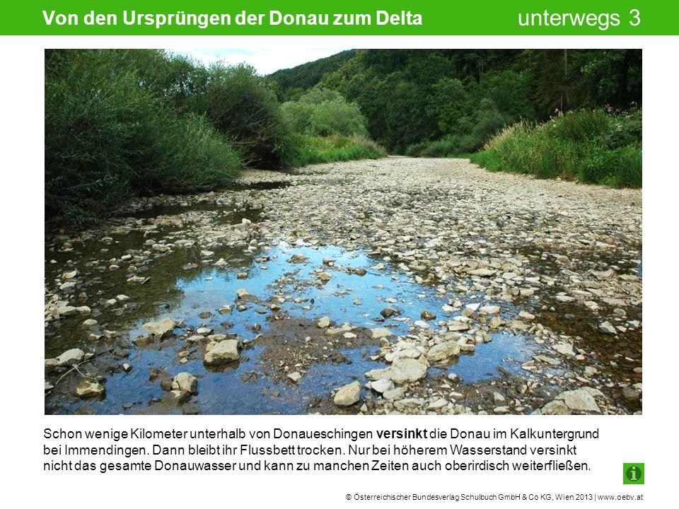 © Österreichischer Bundesverlag Schulbuch GmbH & Co KG, Wien 2013 | www.oebv.at unterwegs 3 Bei Kelheim zweigt der Rhein-Main-Donau-Kanal ab.
