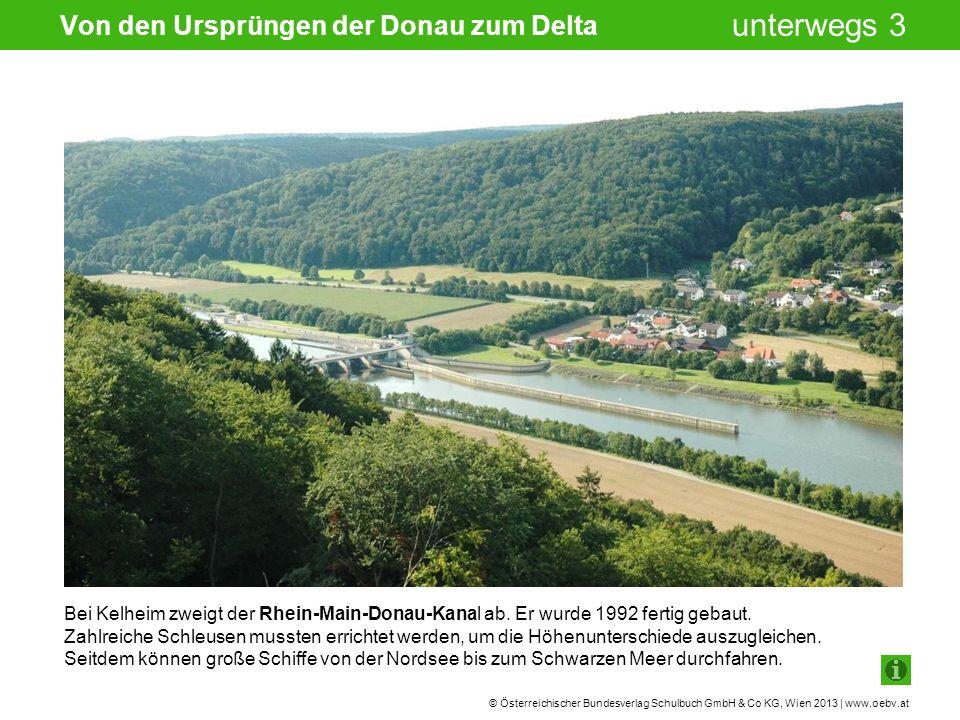 © Österreichischer Bundesverlag Schulbuch GmbH & Co KG, Wien 2013 | www.oebv.at unterwegs 3 Die noch junge Donau ist in der deutschen Stadt Regensburg angekommen.