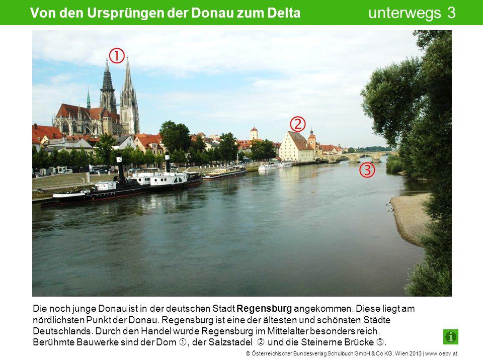 © Österreichischer Bundesverlag Schulbuch GmbH & Co KG, Wien 2013 | www.oebv.at unterwegs 3 Passau wird auch die Drei-Flüsse-Stadt genannt.