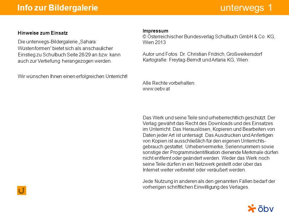 © Österreichischer Bundesverlag Schulbuch GmbH & Co KG, Wien 2013 | www.oebv.at unterwegs 1 Info zur Bildergalerie Impressum © Österreichischer Bundes