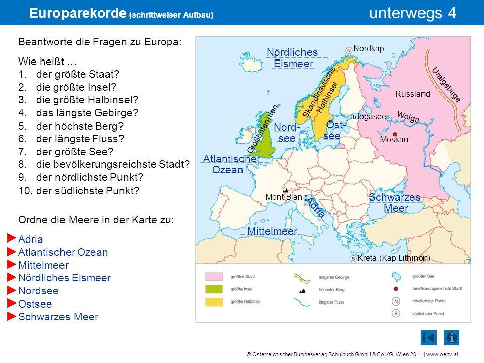 © Österreichischer Bundesverlag Schulbuch GmbH & Co KG, Wien 2011 | www.oebv.at unterwegs 4 Europarekorde (schrittweiser Aufbau) Nördliches Eismeer Be
