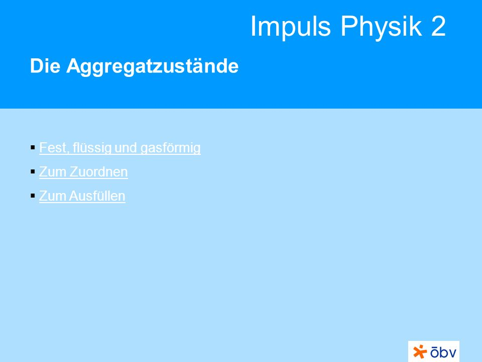 Impuls Physik 2 Die Aggregatzustände Fest, flüssig und gasförmig Zum Zuordnen Zum Ausfüllen