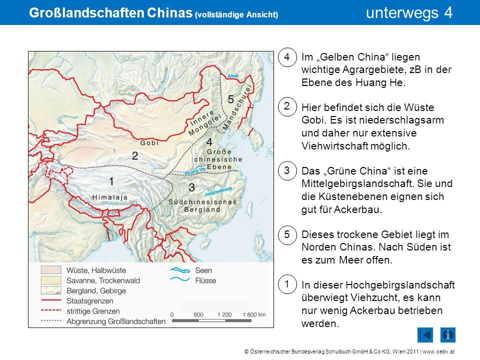 © Österreichischer Bundesverlag Schulbuch GmbH & Co KG, Wien 2011 | www.oebv.at unterwegs 4 Großlandschaften Chinas (vollständige Ansicht) Im Gelben C