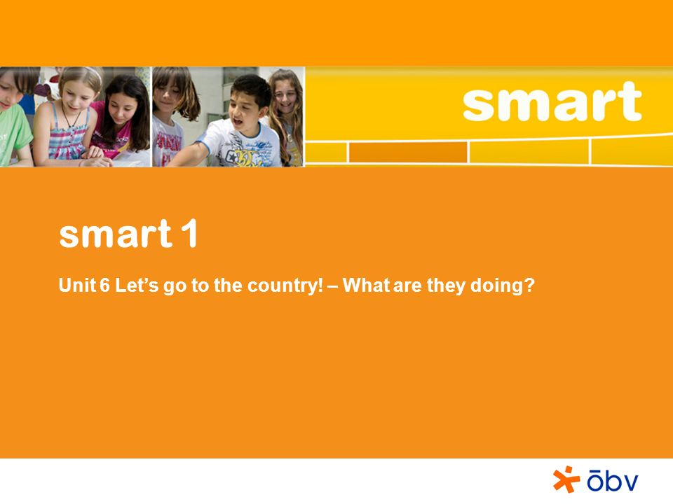 smart 1 Unit 6 Lets go to the country! – What are they doing