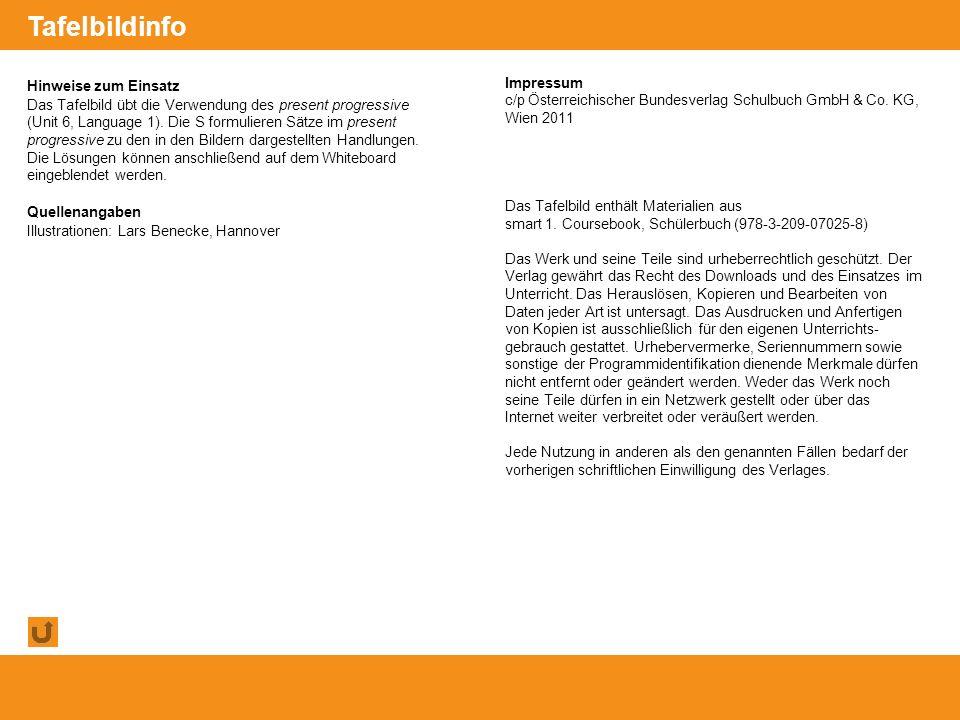 © Österreichischer Bundesverlag Schulbuch GmbH & Co. KG, Wien 2011 | www.oebv.at Hinweise zum Einsatz Das Tafelbild übt die Verwendung des present pro