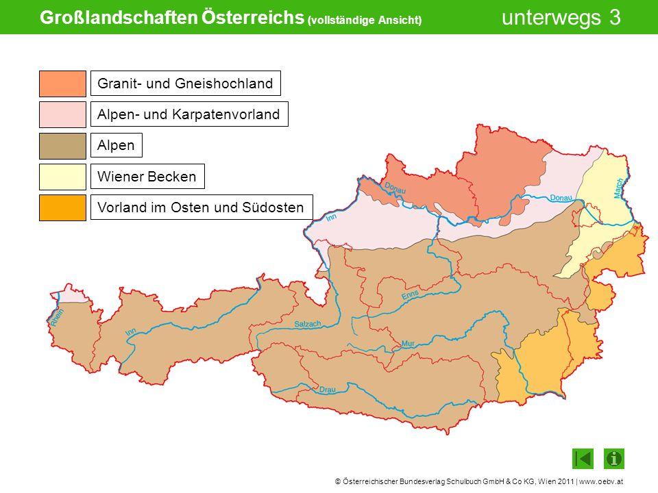 © Österreichischer Bundesverlag Schulbuch GmbH & Co KG, Wien 2011 | www.oebv.at unterwegs 3 Großlandschaften Österreichs (vollständige Ansicht) Granit