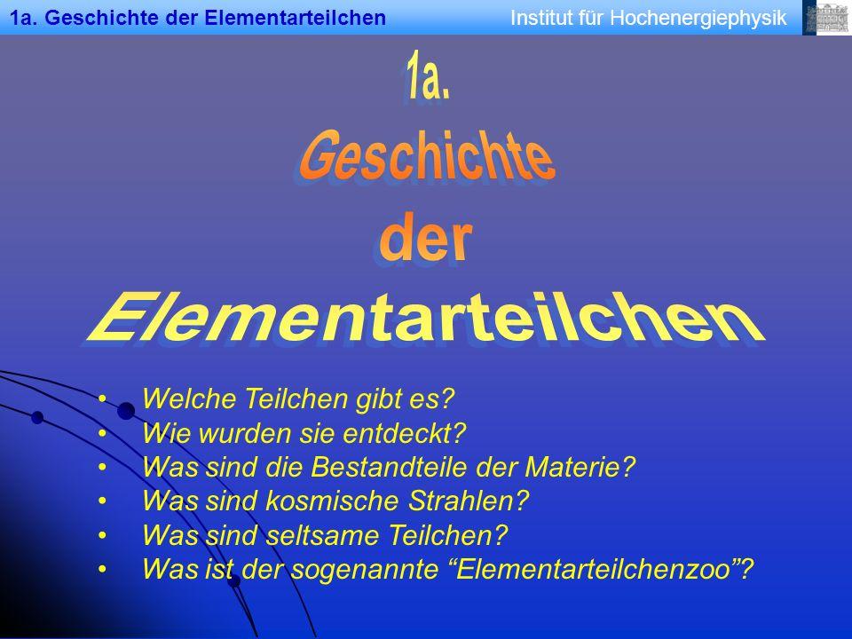 1a.Geschichte der Elementarteilchen Welche Teilchen gibt es.