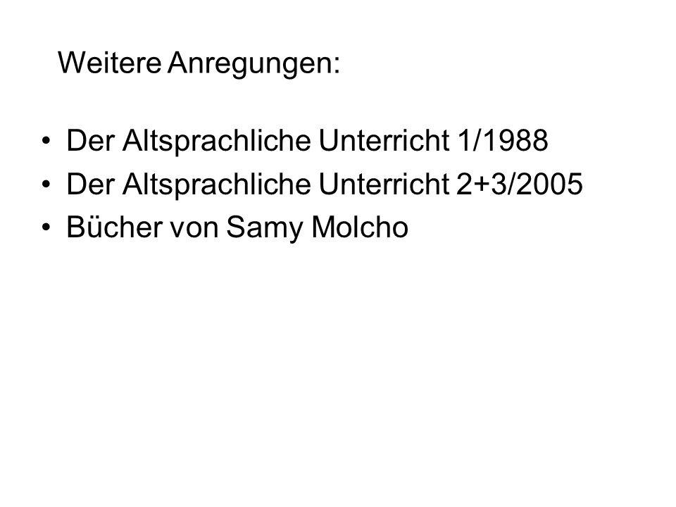 Der Altsprachliche Unterricht 1/1988 Der Altsprachliche Unterricht 2+3/2005 Bücher von Samy Molcho Weitere Anregungen: