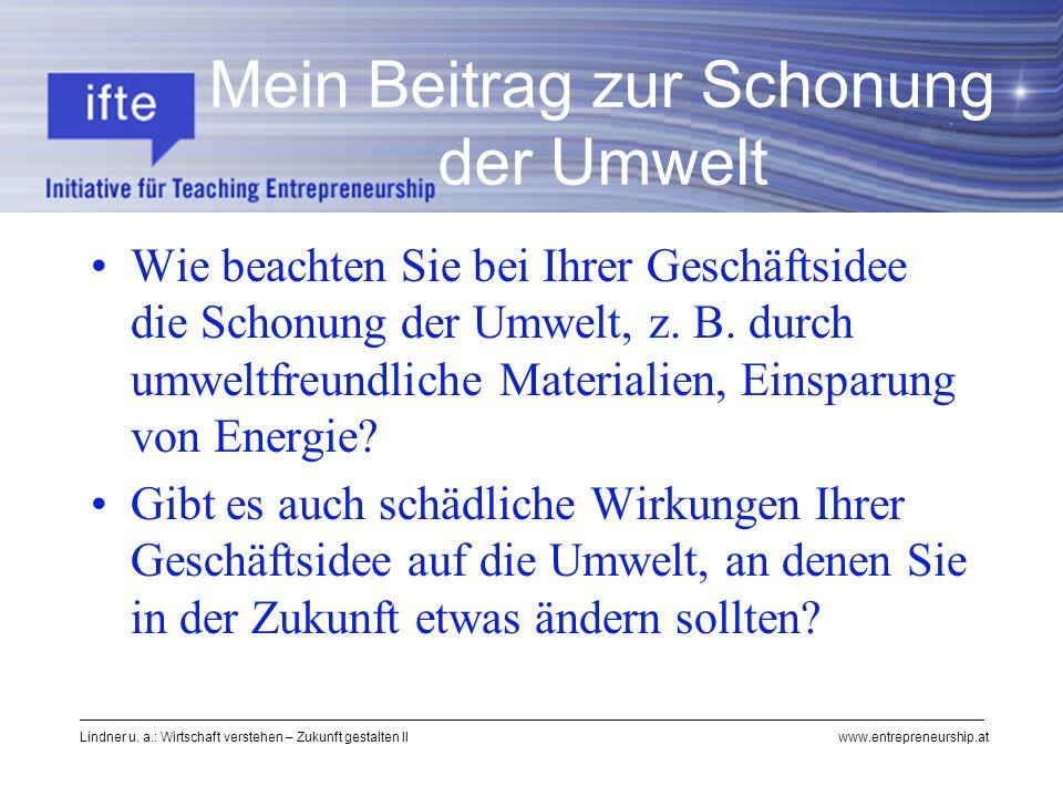 Lindner u. a.: Wirtschaft verstehen – Zukunft gestalten II www.entrepreneurship.at Mein Beitrag zur Schonung der Umwelt Wie beachten Sie bei Ihrer Ges