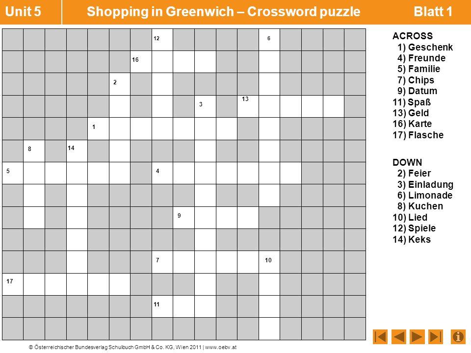 © Österreichischer Bundesverlag Schulbuch GmbH & Co. KG, Wien 2011 | www.oebv.at Unit 5 Shopping in Greenwich – Crossword puzzle Blatt 1 ACROSS 1) Ges