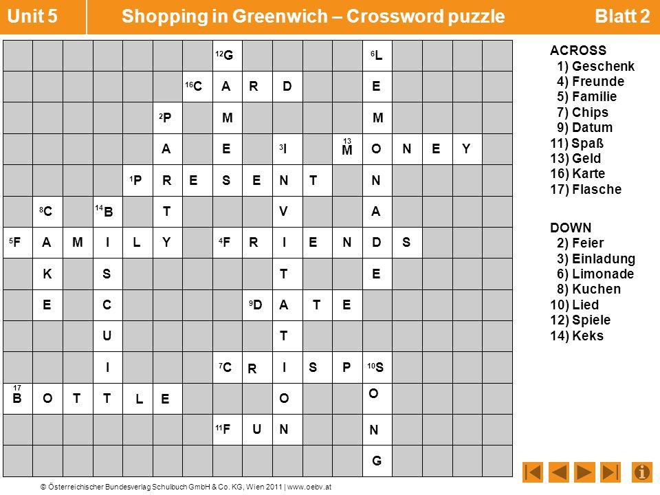 © Österreichischer Bundesverlag Schulbuch GmbH & Co. KG, Wien 2011 | www.oebv.at Unit 5 Shopping in Greenwich – Crossword puzzle Blatt 2 ACROSS 1) Ges