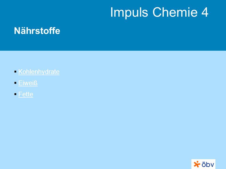 Impuls Chemie 4 Nährstoffe Kohlenhydrate Eiweiß Fette